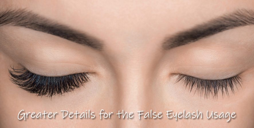 Greater Details for the False Eyelash Usage